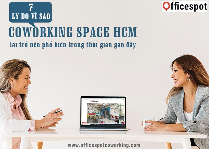 7 lý do vì sao Co – working space HCM lại trở nên phổ biến trong thời gian gần đây