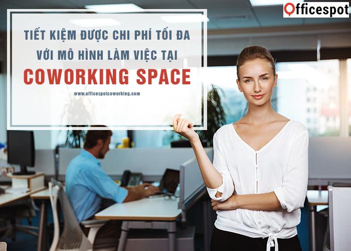Tiết kiệm được chi phí tối đa với mô hình làm việc Co – working space