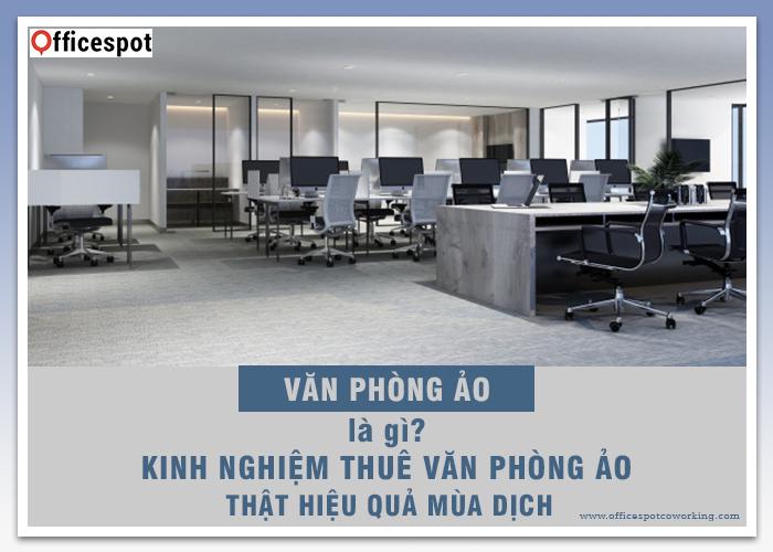 Văn phòng ảo là gì? Kinh nghiệm thuê văn phòng ảo thật hiệu quả mùa dịch