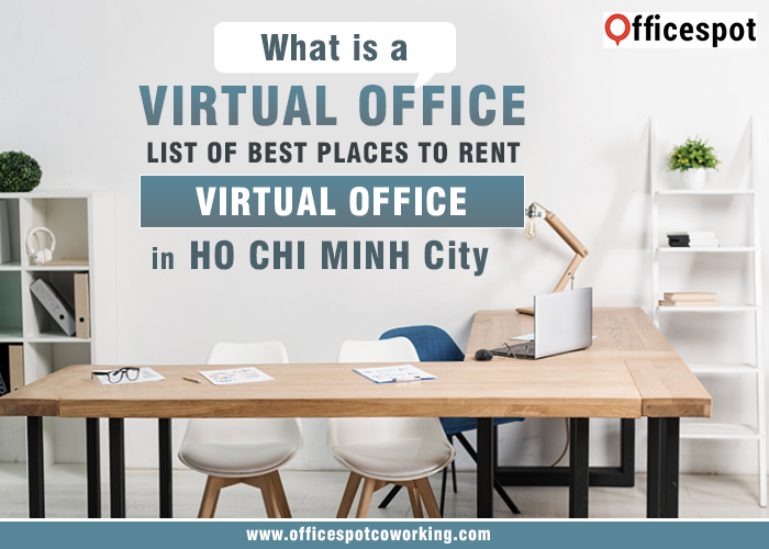 What is a virtual office? List of best places to rent Virtual Office in Ho Chi Minh City