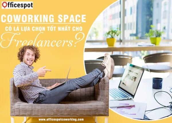 Co-working space có là lựa chọn tốt nhất cho freelancers?