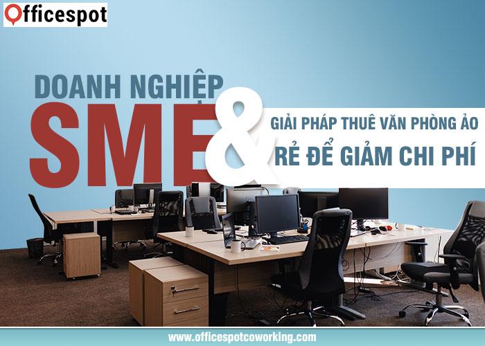 Doanh nghiệp SME và giải pháp thuê văn phòng ảo rẻ để giảm chi phí