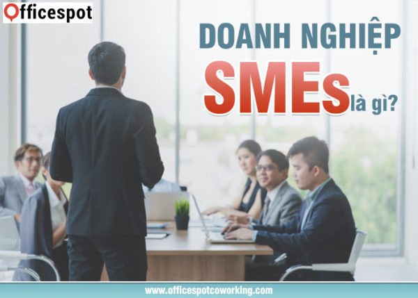 Doanh nghiệp SMEs là gì