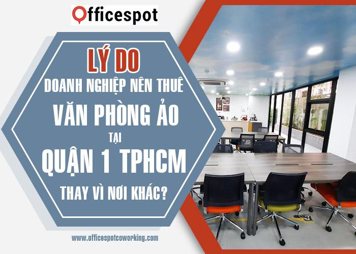 Lý do doanh nghiệp nên thuê văn phòng ảo tại quận 1 TPHCM thay vì nơi khác-1