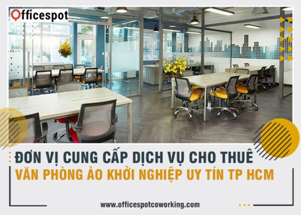 Đơn vị cung cấp dịch vụ cho thuê văn phòng ảo khởi nghiệp uy tín TP HCM