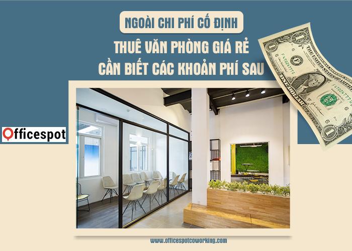 Ngoài phí cố định, thuê văn phòng giá rẻ cần biết các khoản phí sau đây